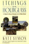 Etchings in an Hourglass: A Sequel to Bronx Primitive and a Wider World - Kate Simon