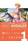 Holy Avenger: edição definitiva - Marcelo Cassaro, Erica Awano