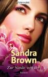 Zur Sünde verführt: Roman (German Edition) - Sandra Brown, Uta Hege