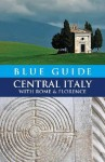 Central Italy with Rome and Florence (Blue Guide) - Alta MacAdam, Ellen Grady