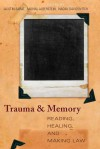 Trauma and Memory: Reading, Healing, and Making Law - Austin Sarat, Austin Sarat, Nadav Davidovitch