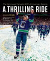 A Thrilling Ride: The Vancouver Canucks' Fortieth Anniversary Season - Bev Wake, Bev Wake, Pat Quinn