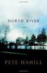 North River: A Novel - Pete Hamill