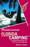 Foghorn Outdoors Florida Camping: The Complete Guide to More Than 900 Tent and RV Campgrounds - Marilyn Moore