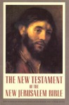 The New Testament of the New Jerusalem Bible (With Complete Introductions to Each Book and Textual Notes) - Henry Wansbrough