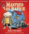 Manfred the Baddie - John Fardell