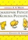 Pokrzepnik fizyczny Kubusia Puchatka - Alan Alexander Milne