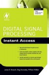 Digital Signal Processing: Instant Access: Instant Access - James D. Broesch, William Walker, Dag Stranneby
