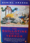 The Guillotine and the Terror - Daniel Arasse, Christopher Miller