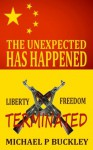 THE UNEXPECTED HAS HAPPENED - Michael P Buckley