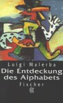 Die Entdeckung Des Alphabets. Erzählungen - Luigi Malerba