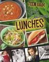 A Teen Guide to Fast, Delicious Lunches - Dana Meachen Rau