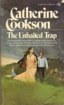 The Unbaited Trap - Catherine Cookson