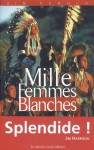 Mille femmes blanches (ROMANS) (French Edition) - Jim Fergus, Jean-Luc Piningre
