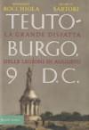 Teutoburgo 9 d.C.: La grande disfatta delle legioni di Augusto - Massimo Bocchiola, Marco Sartori
