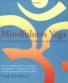Mindfulness Yoga: The Awakened Union of Breath, Body, and Mind - Frank Jude Boccio, Georg Feuerstein