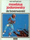 De bovenwereld (John Difool, #4) (Een verhaal van, #21) - Mœbius, Alejandro Jodorowsky