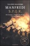 S.P.Q.R.: Idi di marzo - L'impero dei draghi - L'ultima legione - Valerio Massimo Manfredi