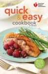 American Heart Association Quick & Easy Cookbook, 2nd Edition: More Than 200 Healthy Recipes You Can Make in Minutes - American Heart Association