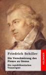 Die Verschworung Des Fiesco Zu Genua: Ein Republikanisches Trauerspiel - Friedrich Schiller