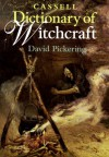 Cassell Dictionary of Witchcraft - David Pickering