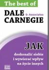 Jak doskonalić siebie i wywierać wpływ na życie innych - Dale Carnegie