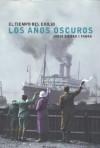 Los años oscuros - Jordi Sierra i Fabra