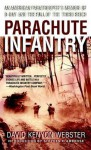 Parachute Infantry: An American Paratrooper's Memoir of D-Day and the Fall of the Third Reich (Dell War Series) - David Webster