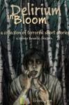 In Delirium Blooom - Nick A. Zaino III, Alexis Lykanos, Joseph Mazzola, David Palmer, Sara Adams, Katherine Pereira, Amanda Brack