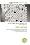 Michio Kaku - Frederic P. Miller, Agnes F. Vandome, John McBrewster