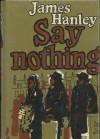 Say Nothing - James Hanley
