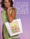 Sew Easy Designer Bags & Totes - Barbara Weiland