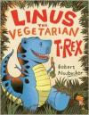 Linus the Vegetarian T. rex - Robert Neubecker