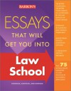 Essays That Will Get You Into Law School - Adrienne Dowhan, Chris Dowhan, Dan Kaufman