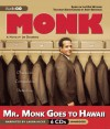Mr. Monk Goes to Hawaii: A Monk Mystery - Lee Goldberg, Laura Hicks