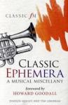 Classic Ephemera: A Classic Fm Musical Miscellany - Darren Henley, Tim Lihoreau