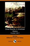 Great Epochs in American History. Volumes I and II - Various, Francis W. Halsey