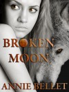 Broken Moon - Annie Bellet