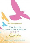 Will Shortz Presents The Little Stress-Free Book of Easy Sudoku: 335 Easy Puzzles - Will Shortz