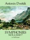 Symphonies Nos. 6 and 7 in Full Score - Antonín Dvořák