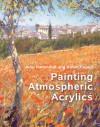 Painting Atmospheric Acrylics - John Hammond, Robin Capon