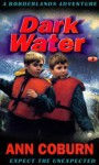 Dark Water: Borderlands Adventures, #3 - Ann Coburn
