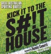 Kick it to the Shithouse - Michael Winkler
