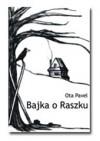 Bajka o Raszku - Ota Pavel, Mirosław Śmigielski
