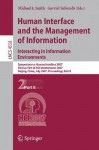 Human Interface and the Management of Information. Interacting in Information Environments: Symposium on Human Interface 2007, Held as Part of Hci International 2007, Beijing, China, July 22-27, 2007, Proceedings, Part II - Michael J. Smith
