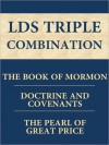 Book of Mormon, The Doctrine and Covenants, Pearl of Great Price - Joseph Smith Jr., The Church of Jesus Christ of Latter-day Saints