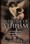 In Defense Of Atheism - Michel Onfray