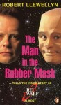 The Man In The Rubber Mask - Robert Llewellyn