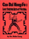 Cao Dai Kung-Fu: Lost Fighting Arts of Vietnam - Haha Lung