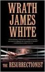The Resurrectionist - Wrath James White